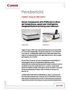Persbericht. Canon introduceert drie PIXMA All-In-Ones op instapniveau, goed voor intelligente, hoogkwalitatieve printing voor iedereen