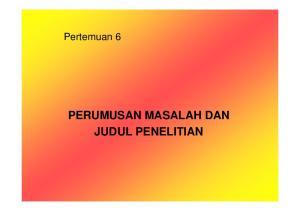 Pertemuan 6 PERUMUSAN MASALAH DAN JUDUL PENELITIAN