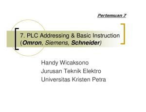 Pertemuan PLC Addressing & Basic Instruction (Omron, Siemens, Schneider) Handy Wicaksono Jurusan Teknik Elektro Universitas Kristen Petra