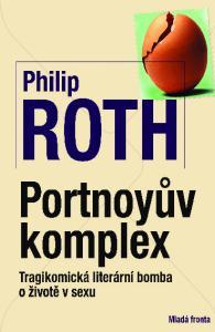 Philip Roth PORTNOYŮV KOMPLEX. Tragikomická literární bomba o životě v sexu. Ukázka knihy z internetového knihkupectví