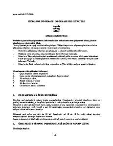 PŘÍBALOVÁ INFORMACE: INFORMACE PRO UŽIVATELE. Aspirin 500 mg tablety. acidum acetylsalicylicum