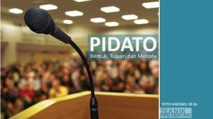 PIDATO. Bentuk, Tujuan,dan Metode. TOTO HARYADI, M.Ds