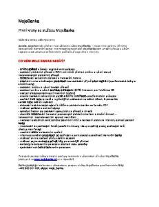 Podrobné popisy služby a detailní postupy naleznete v uživatelské příručce MojeBanka (dostupné na  a v nápovědě