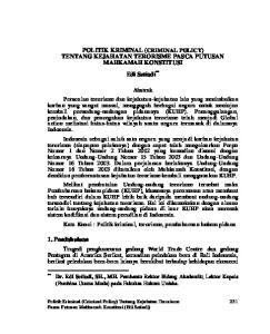 POLITIK KRIMINAL (CRIMINAL POLICY) TENTANG KEJAHATAN TERORISME PASCA PUTUSAN MAHKAMAH KONSTITUSI Edi Setiadi **