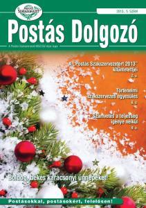 Postás. Dolgozó. Boldog, békés karácsonyi ünnepeket! A Postás Szakszervezetért 2013 kitüntetettjei. Történelmi szakszervezeti egyesülés
