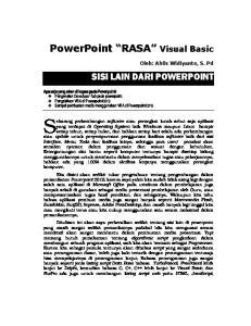 PowerPoint RASA Visual Basic SISI LAIN DARI POWERPOINT. Oleh: Ahlis Widiyanto, S. Pd