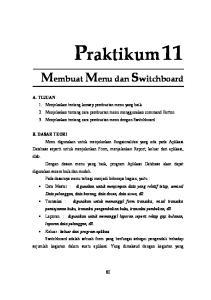 PRAKTIKUM 11 MEMBUAT MENU DAN SWITCHBOARD 81 dikendalikan dalam switchboard, bisa berupa : Form atau Report yang dipanggil untuk dijalankan. Switchboa
