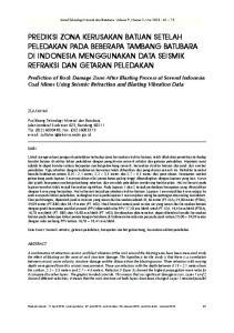 PREDIKSI ZONA KERUSAKAN BATUAN SETELAH PELEDAKAN PADA BEBERAPA TAMBANG BATUBARA DI INDONESIA MENGGUNAKAN DATA SEISMIK REFRAKSI DAN GETARAN PELEDAKAN