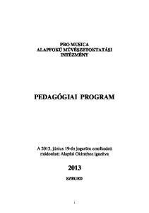 PRO MUSICA ALAPFOKÚ MŰVÉSZETOKTATÁSI INTÉZMÉNY PEDAGÓGIAI PROGRAM. A június 19-én jogerőre emelkedett módosított Alapító Okirathoz igazítva
