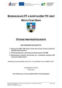 PRO PODPOROVANÉ AKTIVITY: Dokument je povinnou přílohou výzvy IOP č. 22 Konsolidace IT a nové služby TC obcí. verze platná pro rok 2014 Červen 2014