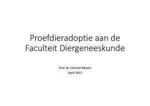 Proefdieradoptie aan de Faculteit Diergeneeskunde. Prof. dr. Christel Moons April 2015