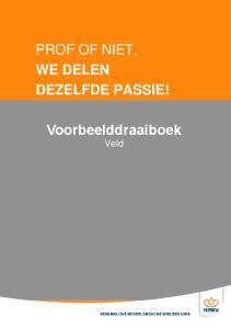 PROF OF NIET, WE DELEN DEZELFDE PASSIE! Voorbeelddraaiboek Veld