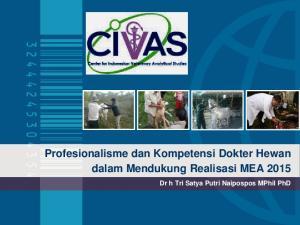 Profesionalisme dan Kompetensi Dokter Hewan dalam Mendukung Realisasi MEA Dr h Tri Satya Putri Naipospos MPhil PhD