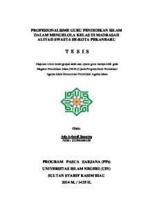 PROFESIONALISME GURU PENDIDIKAN ISLAM DALAM MENGELOLA KELAS DI MADRASAH ALIYAH SWASTA SE-KOTA PEKANBARU T E S I S