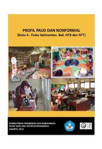 PROFIL PAUD DAN NONFORMAL (Buku 4 : Pulau Kalimantan, Bali, NTB dan NTT)