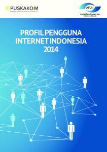 PROFIL PENGGUNA INTERNET INDONESIA Asosiasi Penyelenggara Jasa Internet Indonesia