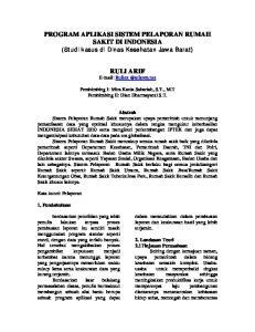 PROGRAM APLIKASI SISTEM PELAPORAN RUMAH SAKIT DI INDONESIA (Studi kasus di Dinas Kesehatan Jawa Barat) RULI ARIF