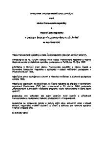 PROGRAM DVOUSTRANNÉ SPOLUPRÁCE. mezi. vládou Francouzské republiky V OBLASTI ŠKOLSTVÍ A JAZYKOVÉHO VZDĚLÁVÁNÍ. na léta
