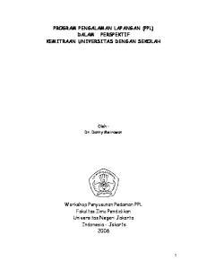 PROGRAM PENGALAMAN LAPANGAN (PPL) DALAM PERSPEKTIF KEMITRAAN UNIVERSITAS DENGAN SEKOLAH. Oleh : Dr. Danny Meirawan