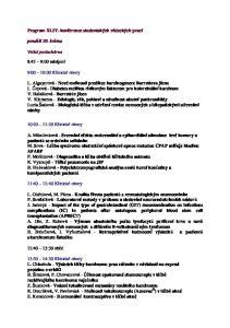 Program XLIV. konference studentských vědeckých prací. pondělí 30. května. Velká posluchárna. 8:45 9:00 zahájení. 9:00 10:00 Klinické obory
