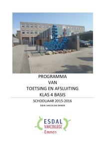 PROGRAMMA VAN TOETSING EN AFSLUITING KLAS 4 BASIS SCHOOLJAAR ESDAL VAKCOLLEGE EMMEN