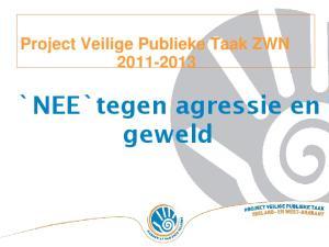 Project Veilige Publieke Taak ZWN `NEE`tegen agressie en geweld