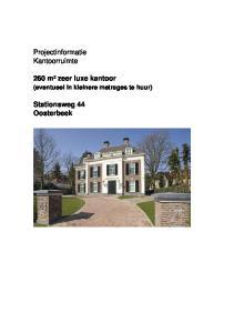 Projectinformatie Kantoorruimte. 260 m² zeer luxe kantoor. Stationsweg 44 Oosterbeek. (eventueel in kleinere metrages te huur)