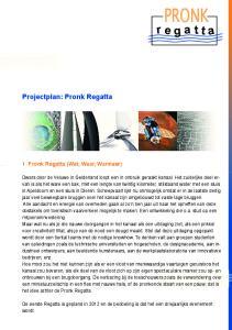 PRONK. Projectplan: Pronk Regatta. 1 Pronk Regatta (Wat, Waar, Wanneer)