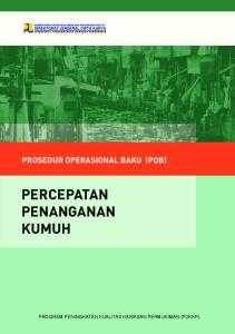 PROSEDUR OPERASIONAL BAKU (POB) PERCEPATAN PENANGANAN KUMUH PROGRAM PENINGKATAN KUALITAS KAWASAN PERMUKIMAN (P2KKP)