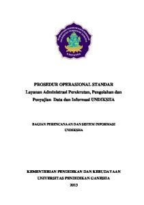 PROSEDUR OPERASIONAL STANDAR Layanan Administrasi Perekrutan, Pengolahan dan Penyajian Data dan Informasi UNDIKSHA