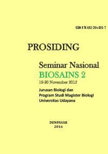 PROSIDING. Seminar Nasional BIOSAINS November 2015 Jurusan Biologi dan Program Studi Magister Biologi Universitas Udayana