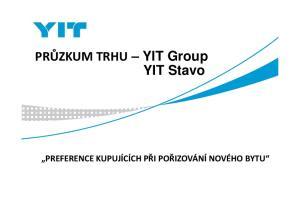 PRŮZKUM TRHU YIT Group YIT Stavo PREFERENCE KUPUJÍCÍCH PŘI POŘIZOVÁNÍ NOVÉHO BYTU