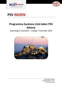 PSV REIZEN. Programma business club leden PSV Athene woensdag 5 november vrijdag 7 november 2014