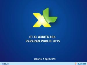 PT XL AXIATA TBK. PAPARAN PUBLIK 2015