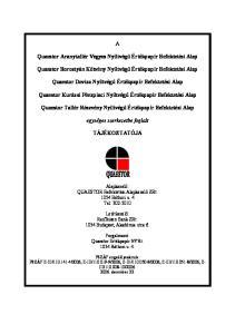 Quaestor Aranytallér Vegyes Nyíltvégű Értékpapír Befektetési Alap. Quaestor Borostyán Kötvény Nyíltvégű Értékpapír Befektetési Alap