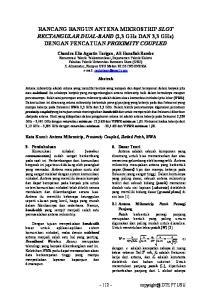 RANCANG BANGUN ANTENA MIKROSTRIP SLOT RECTANGULAR DUAL-BAND (2,3 GHz DAN 3,3 GHz) DENGAN PENCATUAN PROXIMITY COUPLED