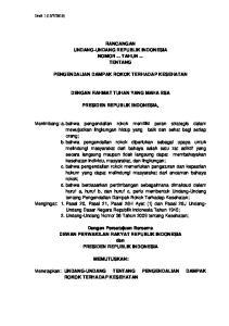RANCANGAN UNDANG-UNDANG REPUBLIK INDONESIA NOMOR... TAHUN... TENTANG PENGENDALIAN DAMPAK ROKOK TERHADAP KESEHATAN DENGAN RAHMAT TUHAN YANG MAHA ESA