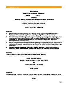 RANCANGAN UNDANG-UNDANG REPUBLIK INDONESIA NOMOR... TAHUN... TENTANG LARANGAN PRAKTIK MONOPOLI DAN PERSAINGAN USAHA TIDAK SEHAT