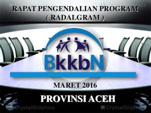 RAPAT PENGENDALIAN PROGRAM ( RADALGRAM ) MARET 2016 PROVINSI ACEH