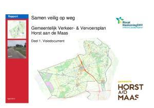 Rapport. Samen veilig op weg. Gemeentelijk Verkeer- & Vervoersplan Horst aan de Maas. Deel 1. Visiedocument