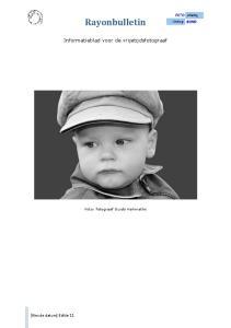 Rayonbulletin. Informatieblad voor de vrijetijdsfotograaf. [Kies de datum] Editie 11. Foto: fotograaf Guido Hahnraths