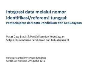 referensi tunggal: Pembelajaran dari data Pendidikan dan Kebudayaan