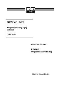 REMKO PGT. Návod na obsluhu. REMKO Originální náhradní díly. Propanový úsporný topný automat. REMKO - vše medvědí silou. Vydání D-95