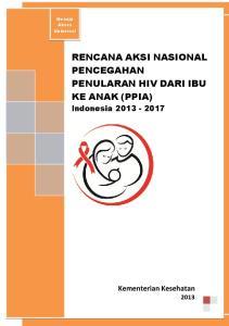 RENCANA AKSI NASIONAL PENCEGAHAN PENULARAN HIV DARI IBU KE ANAK (PPIA)