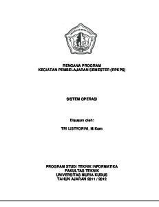RENCANA PROGRAM KEGIATAN PEMBELAJARAN SEMESTER (RPKPS) SISTEM OPERASI. Disusun oleh: TRI LISTYORINI, M.Kom