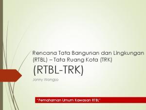 Rencana Tata Bangunan dan Lingkungan (RTBL) Tata Ruang Kota (TRK) (RTBL-TRK)