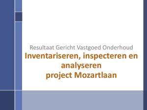Resultaat Gericht Vastgoed Onderhoud. Inventariseren, inspecteren en analyseren project Mozartlaan