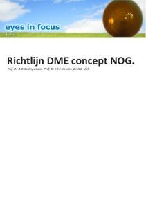 Richtlijn DME concept NOG. Prof. Dr. R.O. Schlingemann, Prof. Dr. J.E.E. Keunen, Dr. A.C. Moll