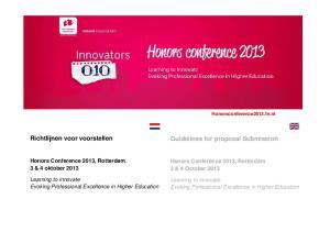 Richtlijnen voor voorstellen. Guidelines for proposal Submission. Honors Conference 2013, Rotterdam 3 & 4 oktober 2013