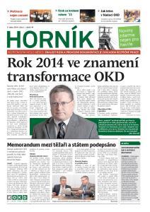 Rok 2014 ve znamení transformace OKD Musíme věřit, že MY sami řídíme svůj vlastní osud v novém OKD. Můj důl, můj život a moje budoucnost